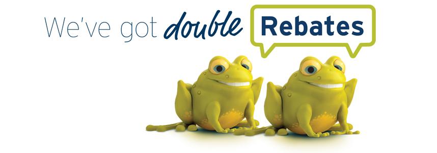 We've got double Rebates